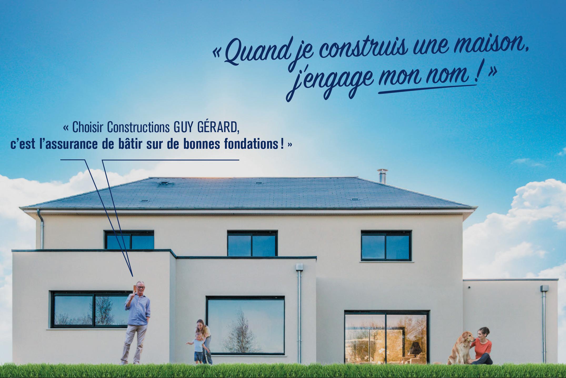 Choisir Constructions Guy Gérard, c'est l'assurance de bâtir sur de bonnes fondations !